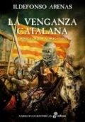 La venganza catalana. Crónica de los almogávares
