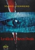 La vida de Steven Dwain