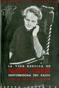 La vida heroica de María Curie, descubridora del radio