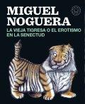 La vieja tigresa o el erotismo en la senectud
