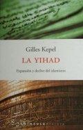 La Yihad: Expansión y declive del islamismo