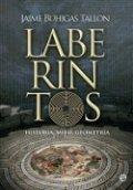 Laberintos. Historia, mito, geografía
