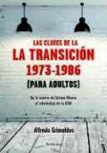 Las claves de la transición 1973-1986 (Para adultos)