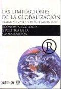 Las limitaciones de la globalización: Economía, ecología y política de la globalización