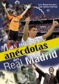 Las mejores anécdotas del Real Madrid