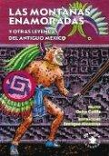 Las montañas enamoradas y otras leyendas del antiguo México
