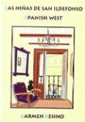 Las niñas de San Ildefonso; Spanish West