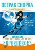 Las siete leyes espirituales de los superhéroes