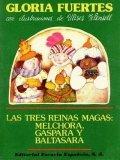 Las tres reinas magas: Melchora, Gaspara y Baltasara