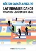 Latinoamericanos buscando lugar en este siglo
