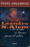 Leandro N. Alem o la noche es buena para el adiós