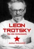 León Trotsky. Una vida revolucionaria