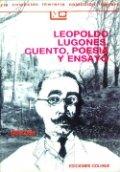 Leopoldo Lugones, cuento, poesía y ensayo