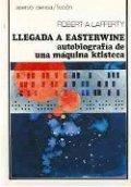 Llegada a Easterwine. Autobiografía de una máquina ktisteca