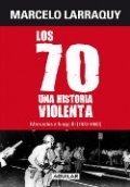 Los 70. Una historia violenta
