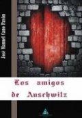 Los amigos de Auschwitz
