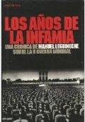 Los años de la infamia: crónica de la II Guerra Mundial