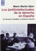 Los (anti)intelectuales de la derecha en España: de Giménez Caballero a Jiménez Losantos