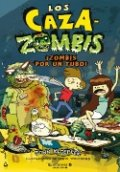 Los Cazazombis 2: ¡Zombis por un tubo!