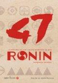 Los cuarenta y siete ronin: la historia de los leales samuráis de Akó
