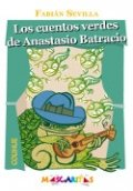 Los cuentos verdes de Anastasio Batracio
