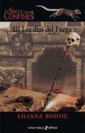 Los días del fuego. La Saga de los Confines III
