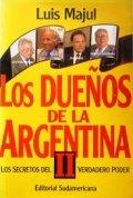Los dueños de la Argentina II, los secretos del verdadero poder