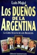 Los dueños de la Argentina, la cara oculta de los negocios