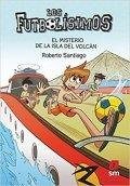 Los Futbolísimos 18. El misterio de la isla del volcán