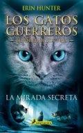 Los gatos guerreros. La mirada secreta