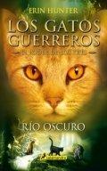Los gatos guerreros. Río oscuro