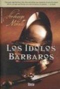 Los ídolos bárbaros