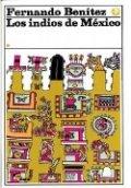 Los indios de México. Tomo I