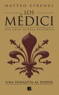 Los Médici. Una dinastía al poder