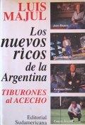 Los nuevos ricos de la Argentina, tiburones al acecho