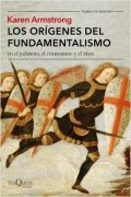 Los orígenes del fundamentalismo en el judaísmo, el cristianismo y el islam