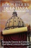 Los pliegues de la tiara: Los Papas y la Iglesia del siglo XX