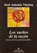 Los sueños de la razón: ensayo sobre la experiencia política