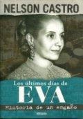 Los ultimos días de Eva: Historia de un engaño