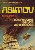 Lucky Starr. Los piratas de los asteroides