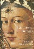 Lucrecia Borgia. Una mujer extraordinaria en un mundo de conspiraciones