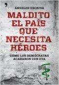 Maldito el país que necesita héroes