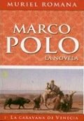 Marco Polo I. La caravana de Venecia