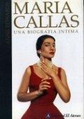 Maria Callas. Una biografía íntima