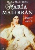 María Malibrán. Amor y muerte