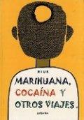Marihuana, cocaina y otros viajes