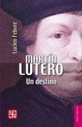 Martín Lutero: Un destino