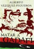 Matar a Gadafi