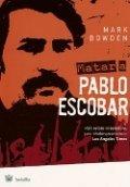 Matar a Pablo Escobar