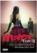 Maya Fox 4. La Revelación